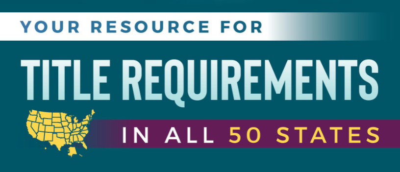 Your Resource for Title Requirements